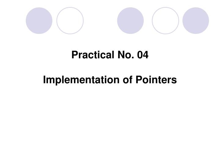 Practical no 04 implementation of pointers