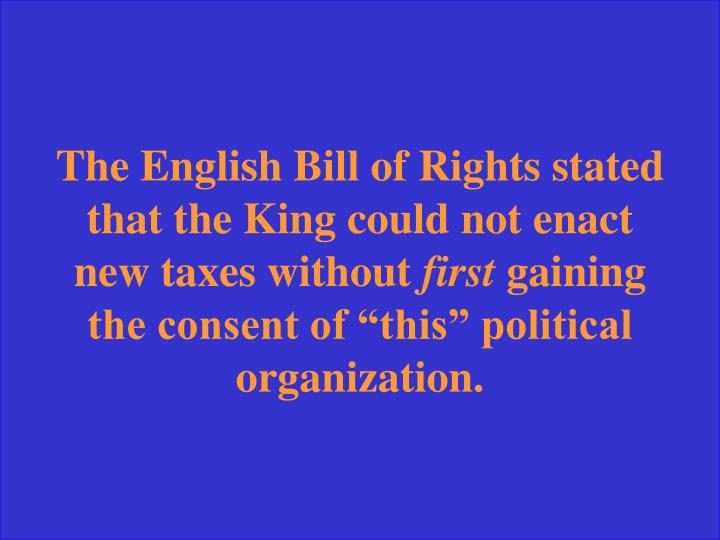 The English Bill of Rights stated