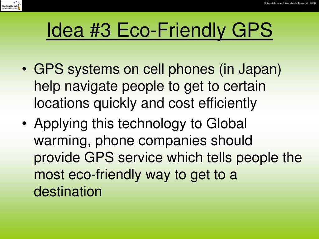 Idea #3 Eco-Friendly GPS
