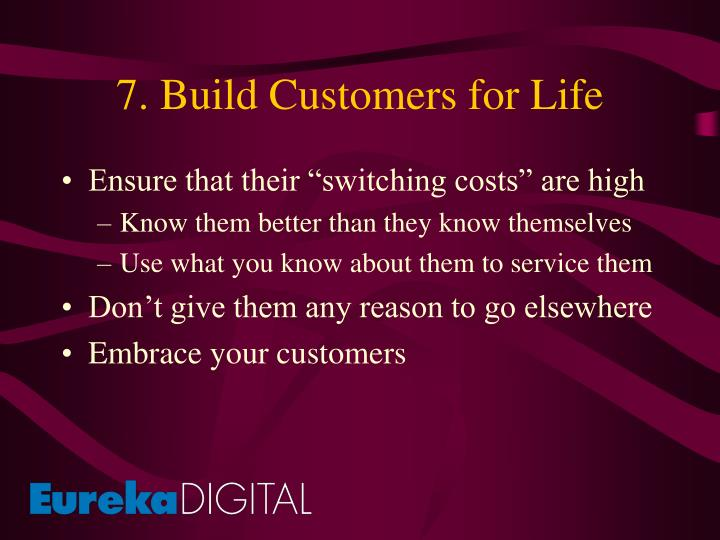 7. Build Customers for Life