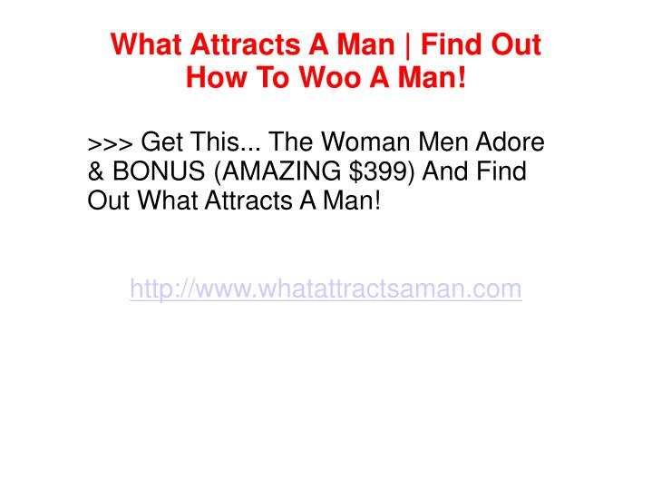 What Attracts A Man | Find Out How To Woo A Man!