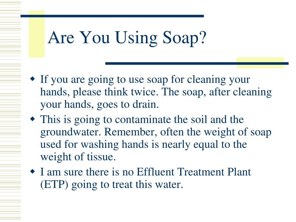 Are You Using Soap?