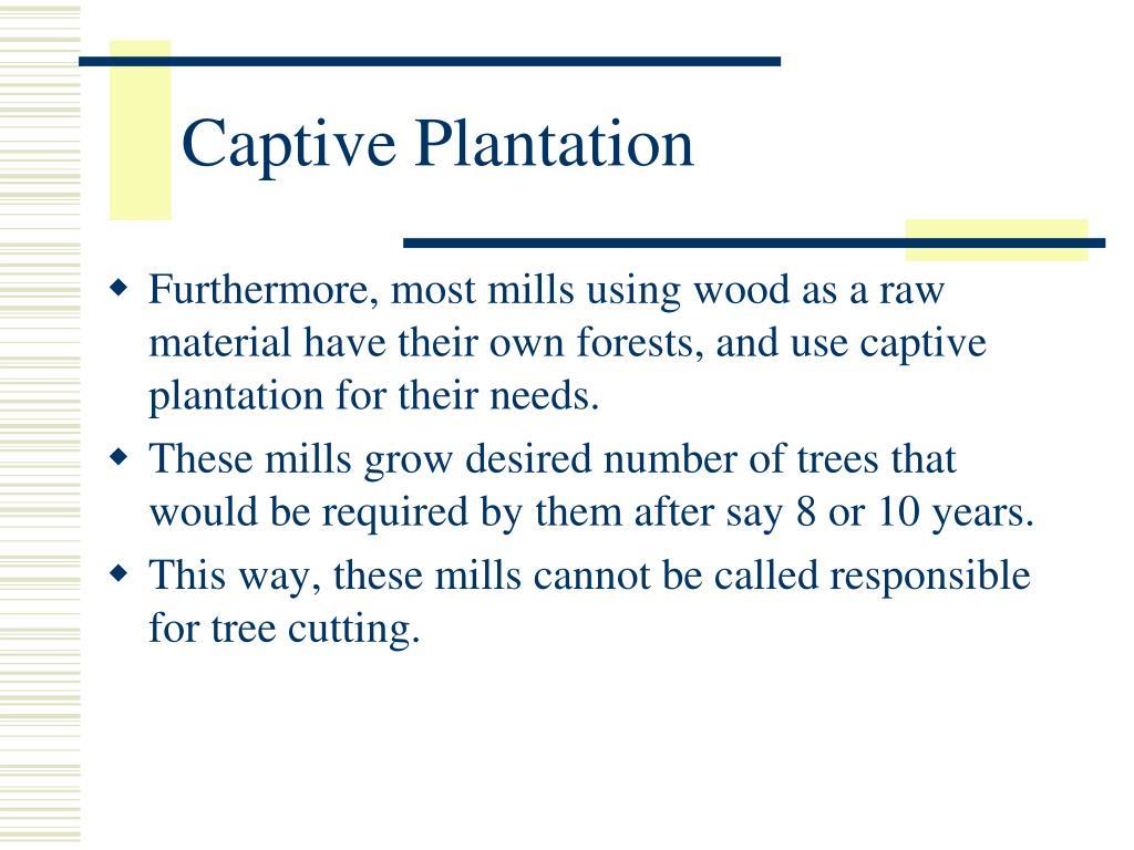 Captive Plantation