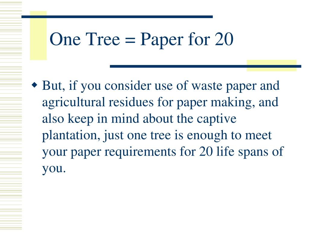 One Tree = Paper for 20
