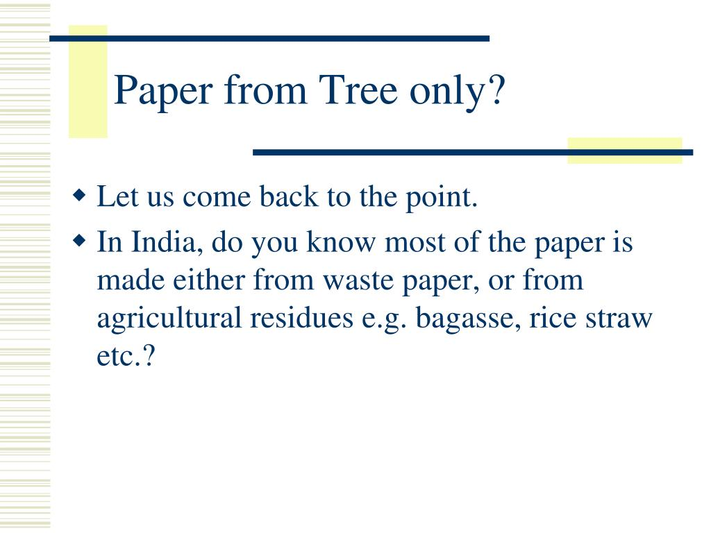 Paper from Tree only?