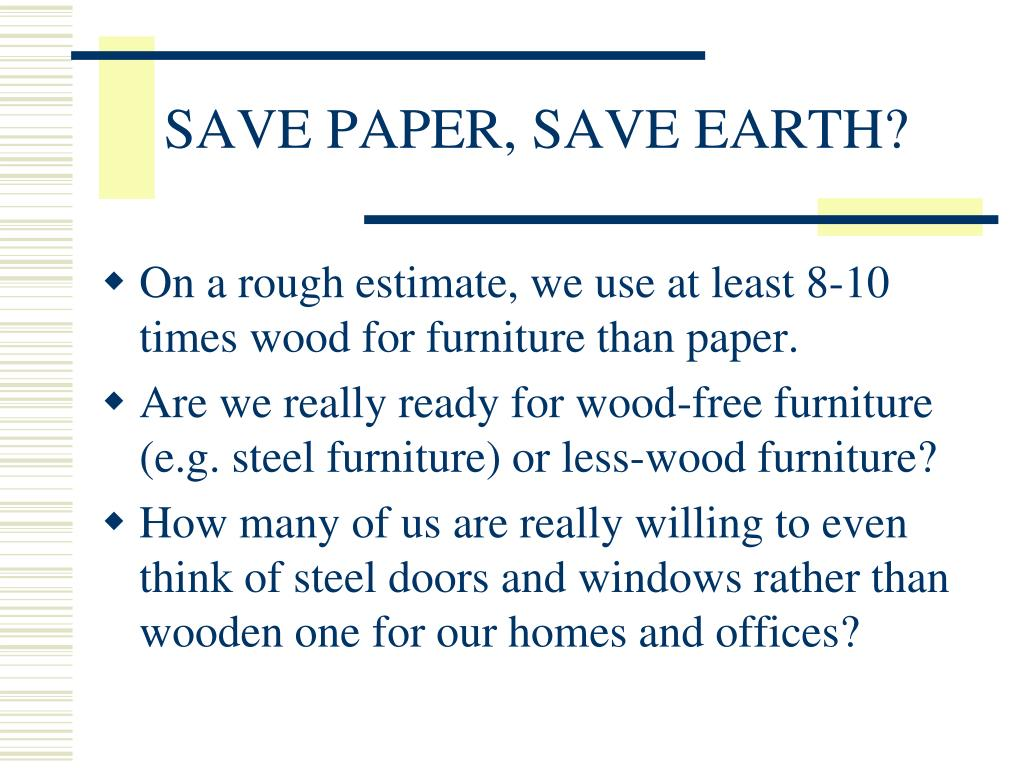 SAVE PAPER, SAVE EARTH?