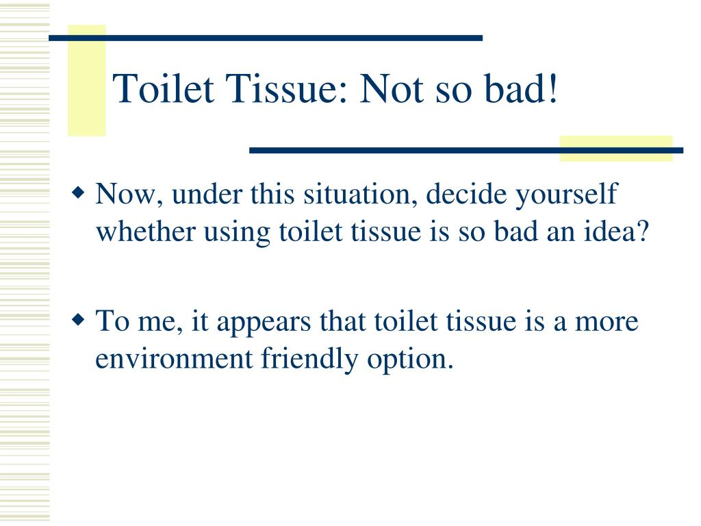 Toilet Tissue: Not so bad!