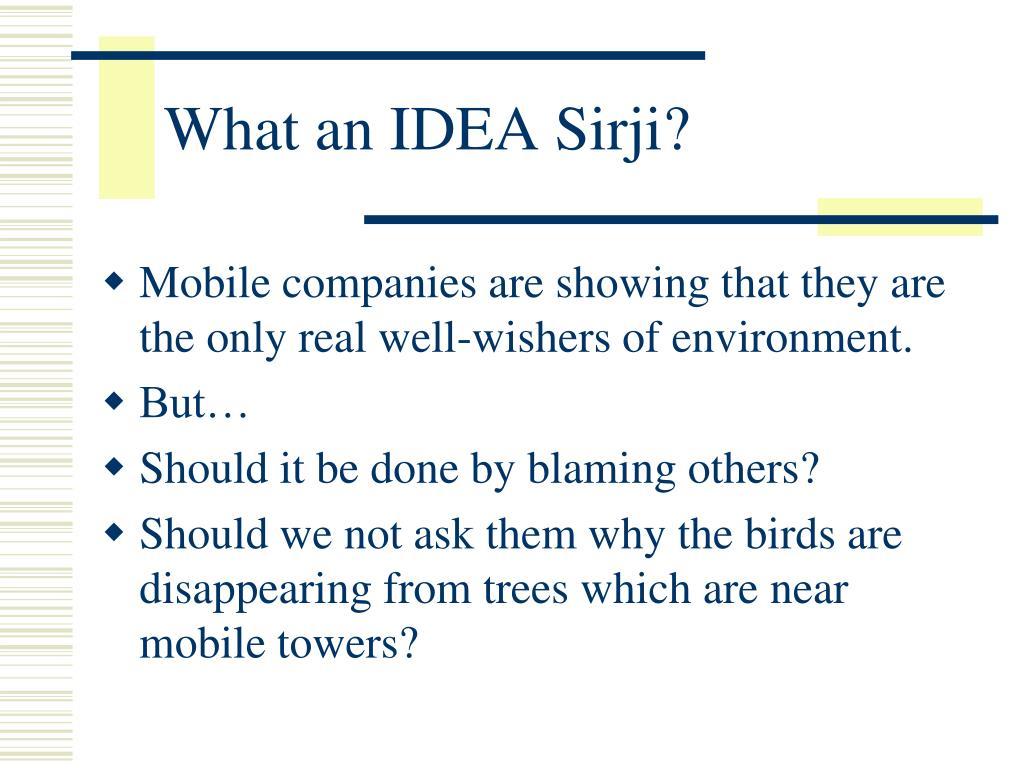 What an IDEA Sirji?