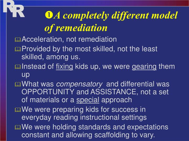 A completely different model of remediation