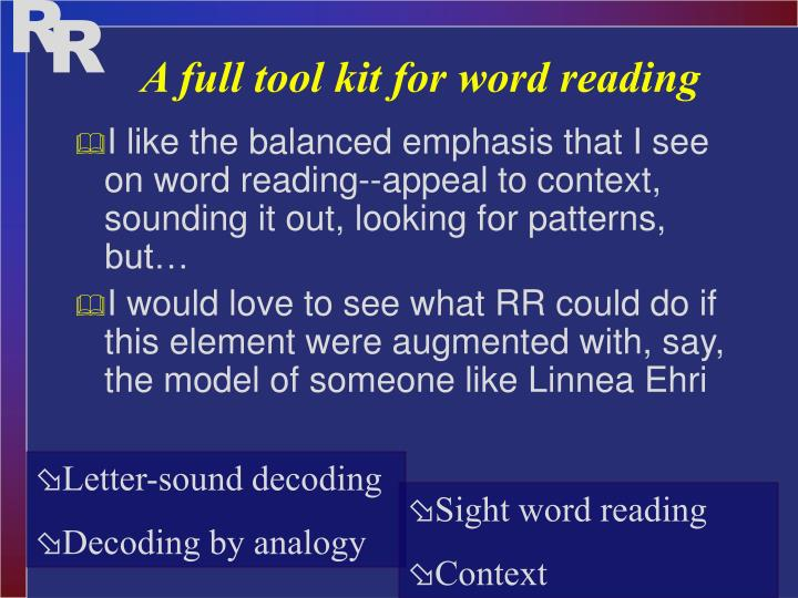 A full tool kit for word reading