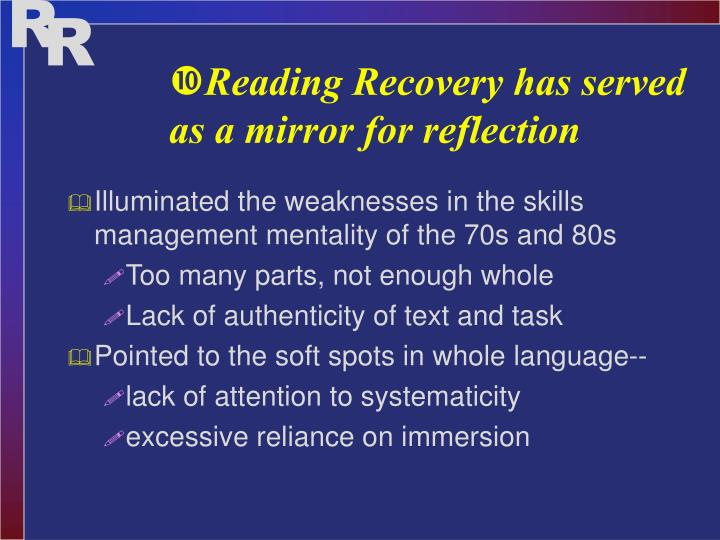 Reading Recovery has served as a mirror for reflection