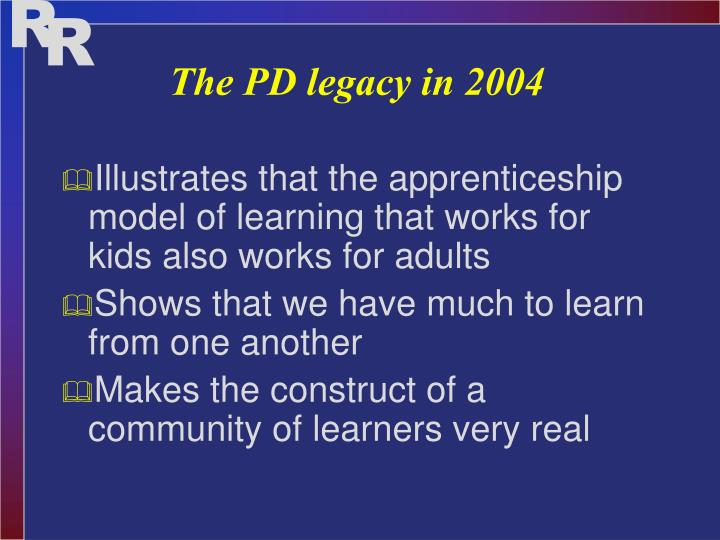 The PD legacy in 2004