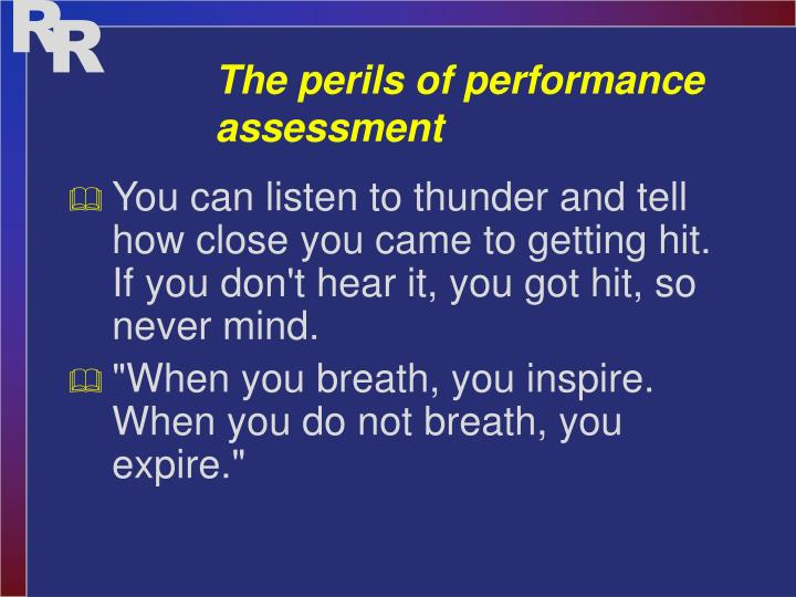 The perils of performance assessment