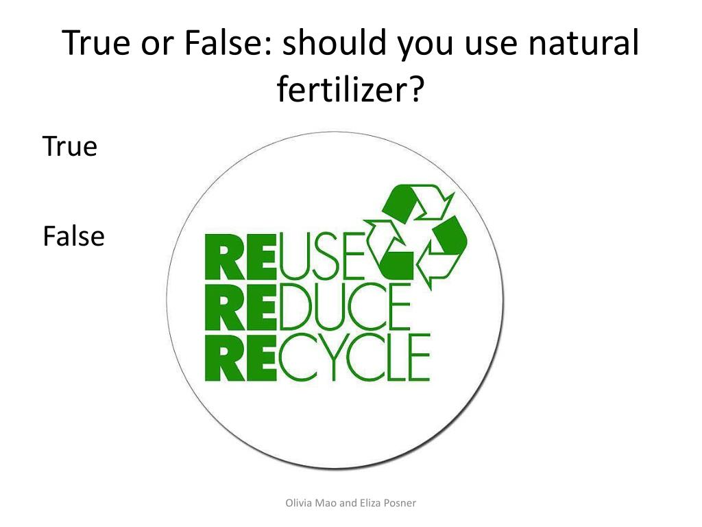 True or False: should you use natural fertilizer?