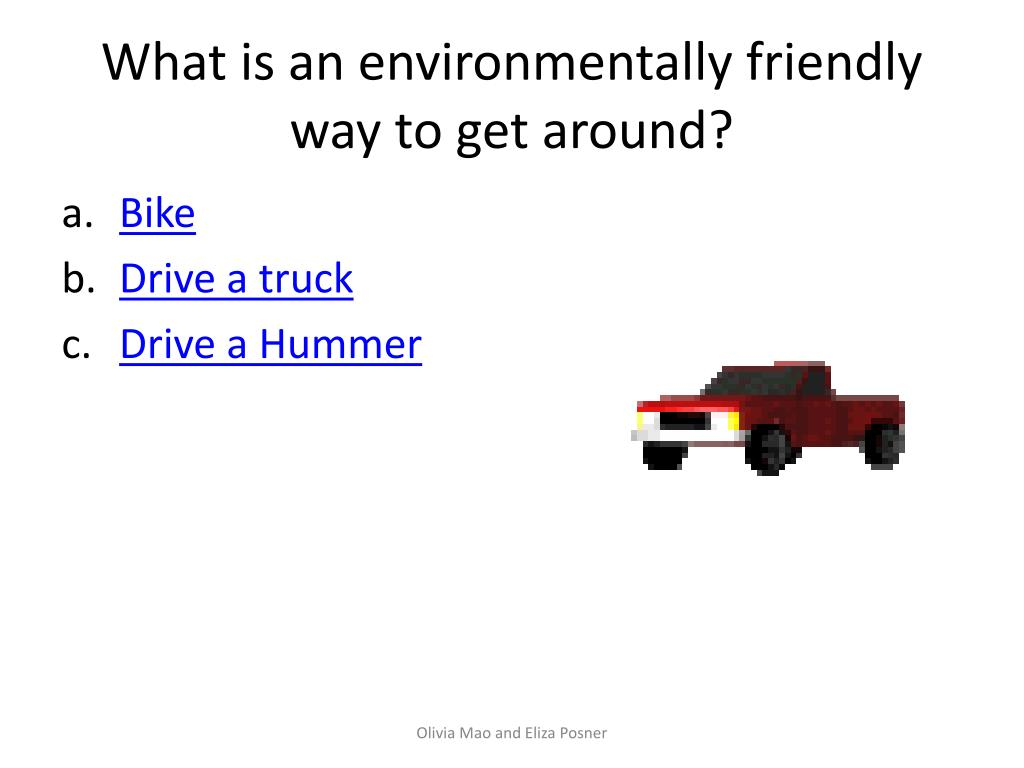 What is an environmentally friendly way to get around?