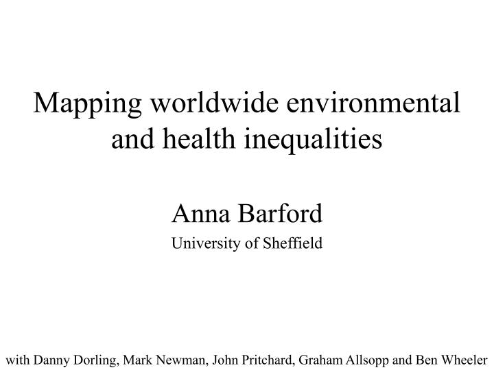 Mapping worldwide environmental and health inequalities