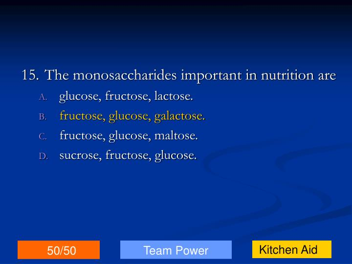 15.The monosaccharides important in nutrition are