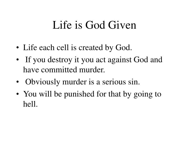 Life is God Given