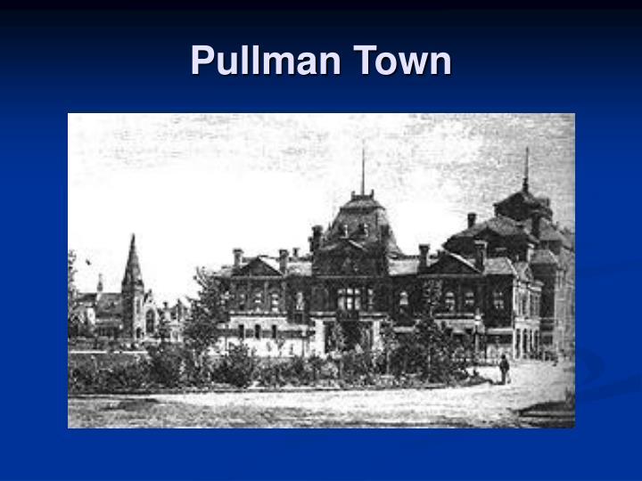 Pullman Town
