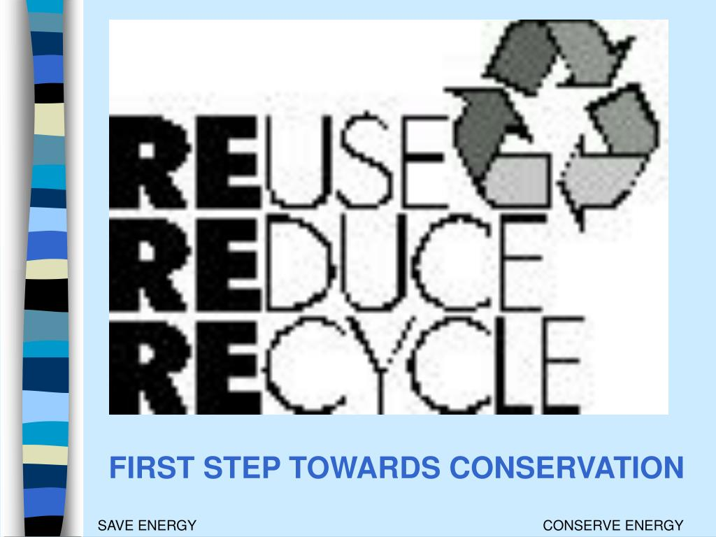 FIRST STEP TOWARDS CONSERVATION