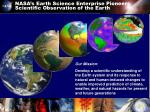 nasa s earth science enterprise pioneers scientific observation of the earth