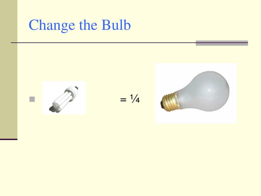 Change the Bulb