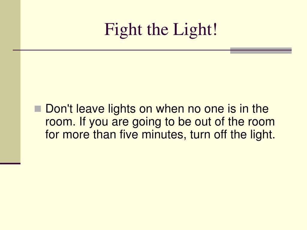 Fight the Light!