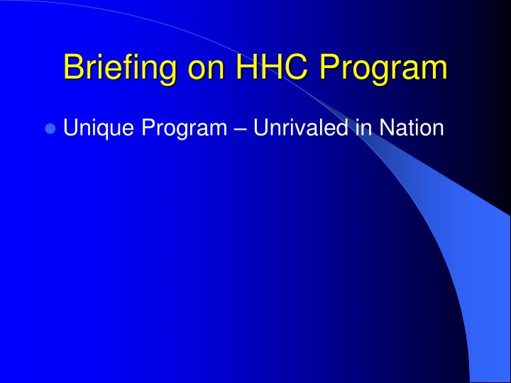 Briefing on HHC Program