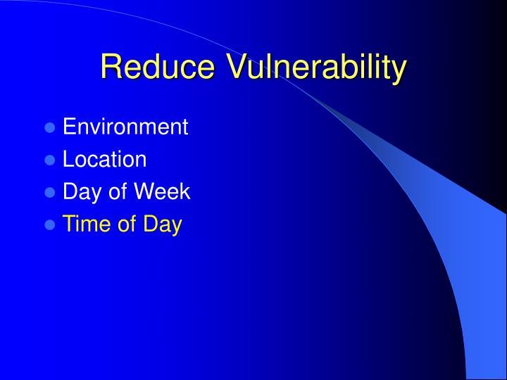 Reduce Vulnerability