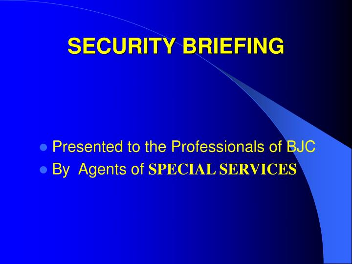 SECURITY BRIEFING