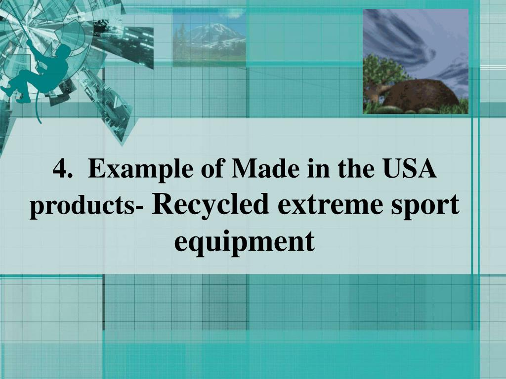 4.  Example of Made in the USA products-