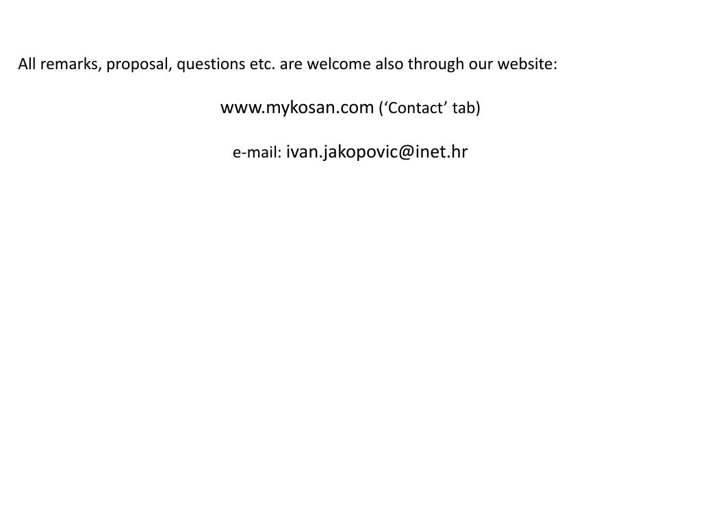 All remarks, proposal, questions etc. are welcome also through our website: