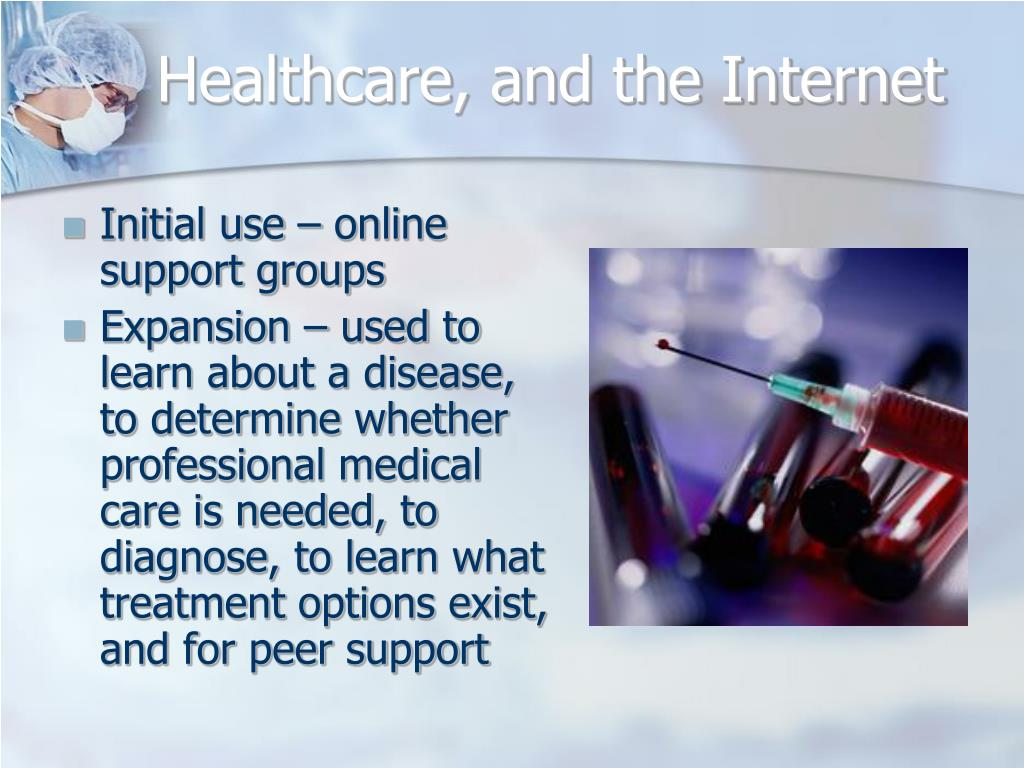 Healthcare, and the Internet