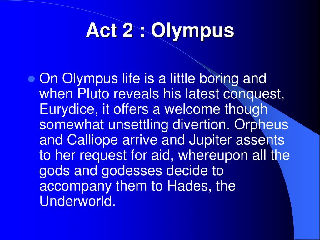 Act 2 : Olympus