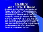 the story act 1 hotel le grand