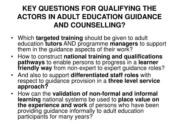 KEY QUESTIONS FOR QUALIFYING THE ACTORS IN ADULT EDUCATION GUIDANCE AND COUNSELLING?