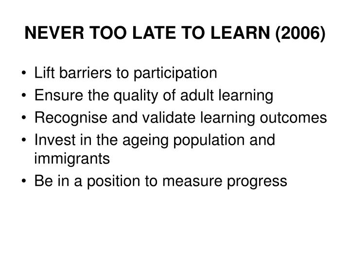 NEVER TOO LATE TO LEARN (2006)