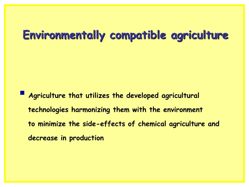 Environmentally compatible agriculture