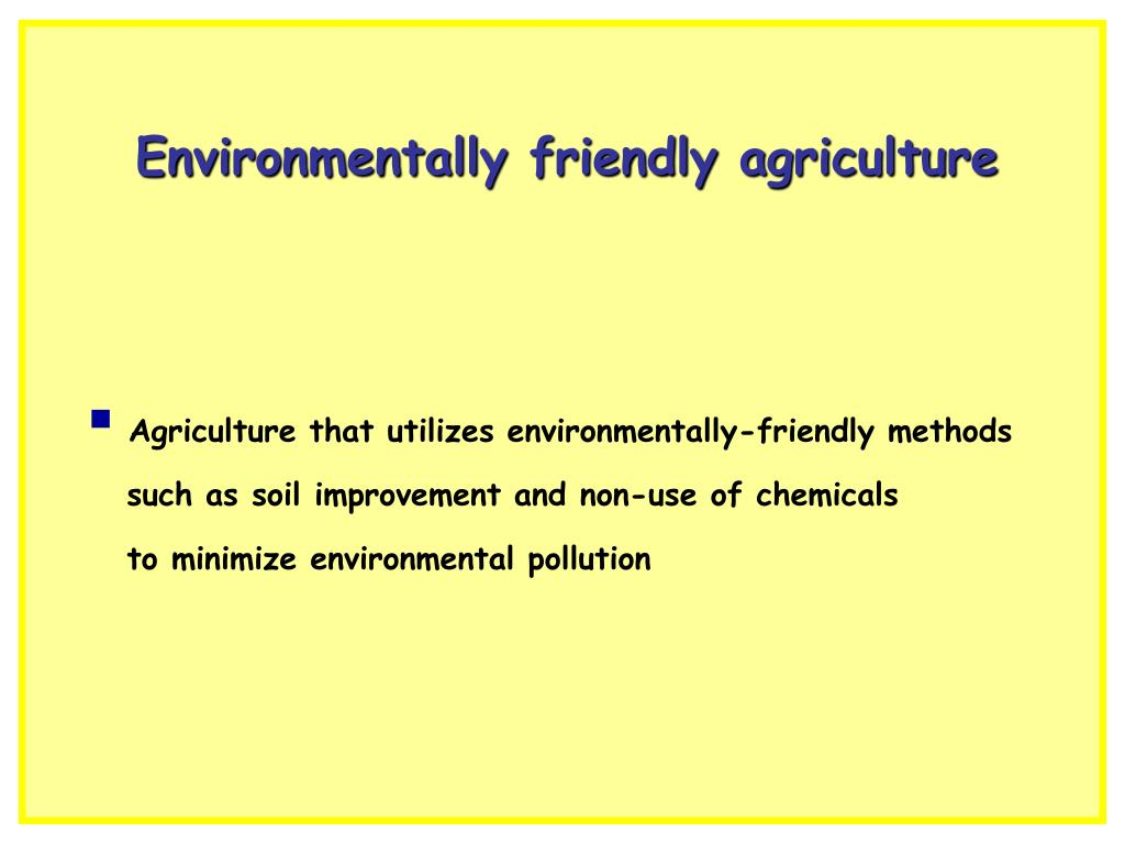 Environmentally friendly agriculture