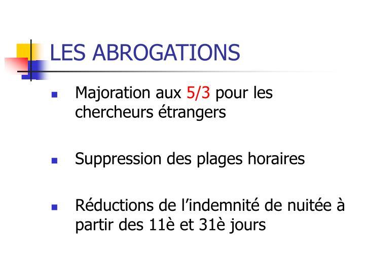 LES ABROGATIONS