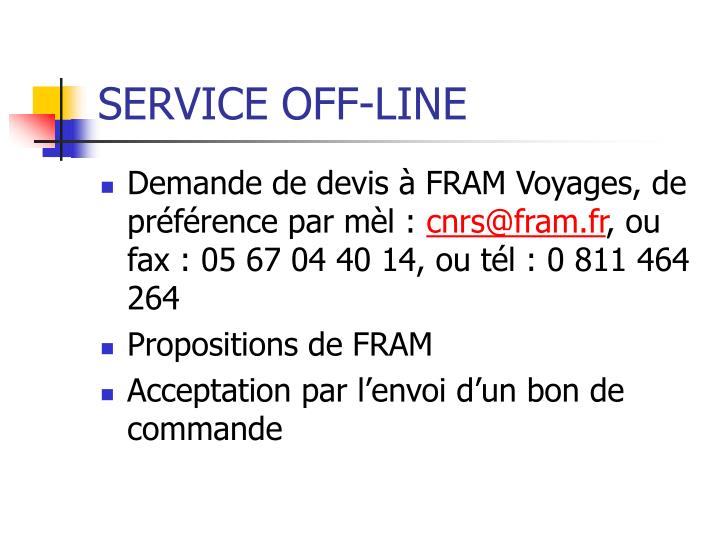 SERVICE OFF-LINE