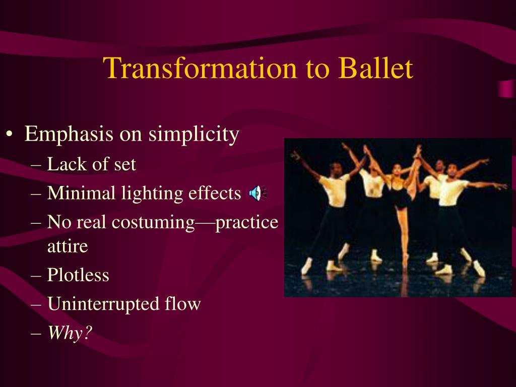 Transformation to Ballet