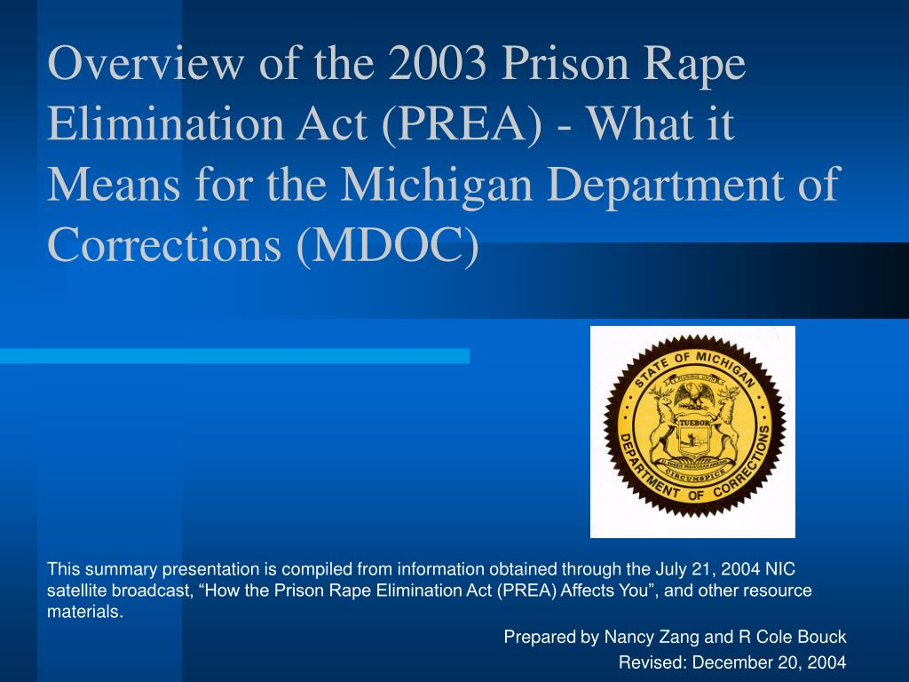 Overview of the 2003 Prison Rape Elimination Act (PREA) - What it Means for the Michigan Department of Corrections (MDOC)