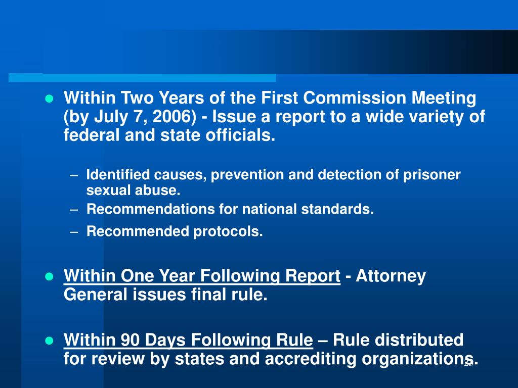 Within Two Years of the First Commission Meeting (by July 7, 2006) - Issue a report to a wide variety of federal and state officials.