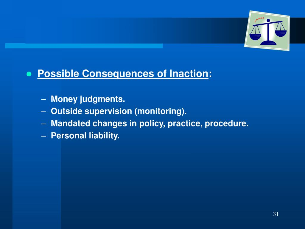 Possible Consequences of Inaction