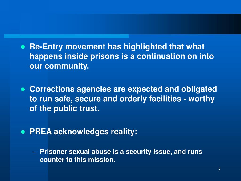 Re-Entry movement has highlighted that what happens inside prisons is a continuation on into our community.