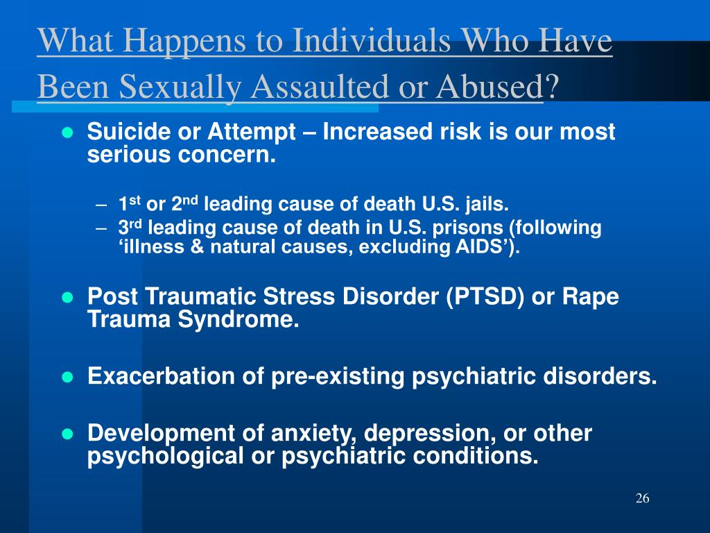 What Happens to Individuals Who Have Been Sexually Assaulted or Abused