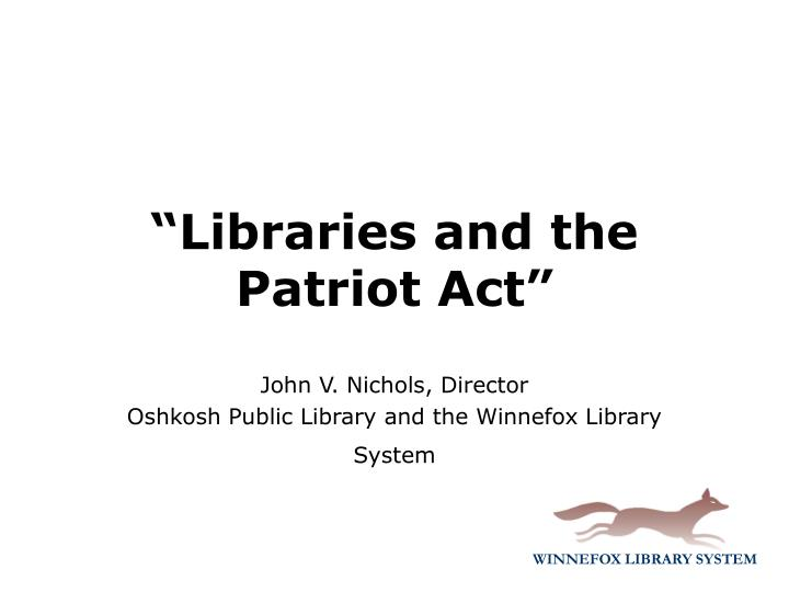 Libraries and the patriot act