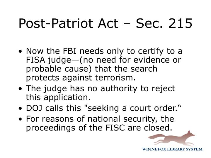Now the FBI needs only to certify to a FISA judge—(no need for evidence or probable cause) that the search protects against terrorism.