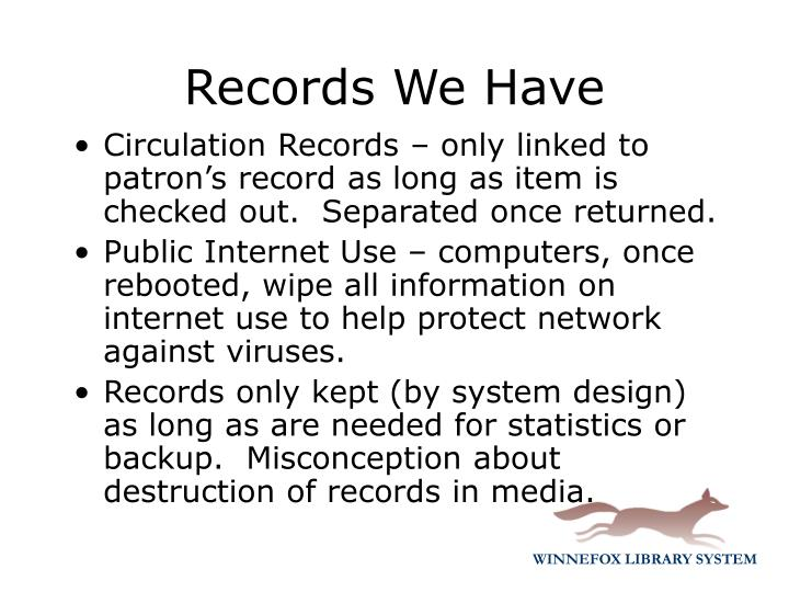 Circulation Records – only linked to patron's record as long as item is checked out.  Separated once returned.